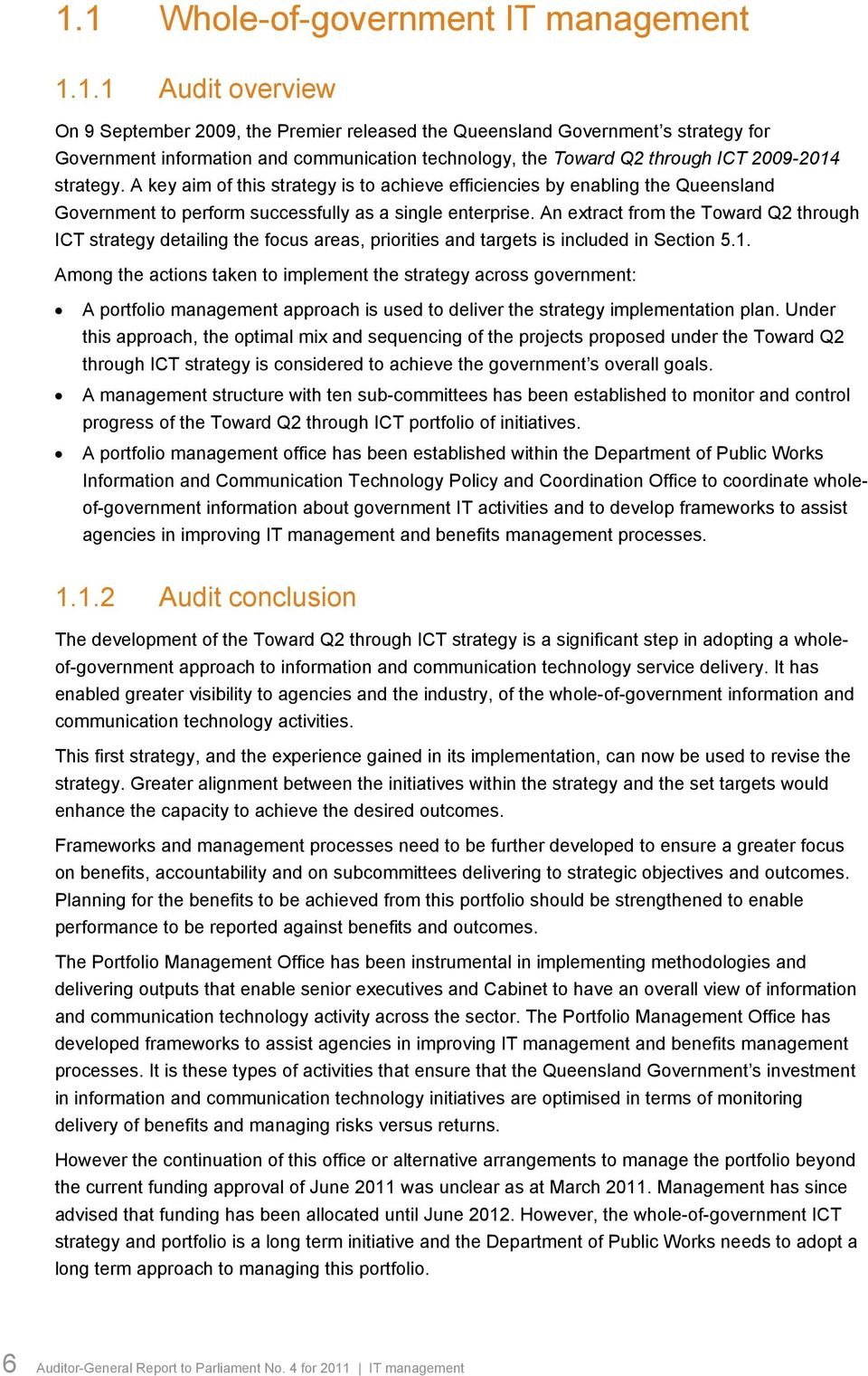 An extract from the Toward Q2 through ICT strategy detailing the focus areas, priorities and targets is included in Section 5.1.