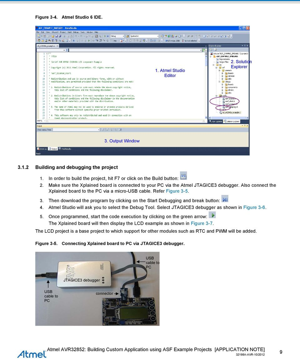 Also connect the Xplained board to the PC via a micro-usb cable. Refer Figure 3-5. 3. Then download the program by clicking on the Start Debugging and break button: 4.