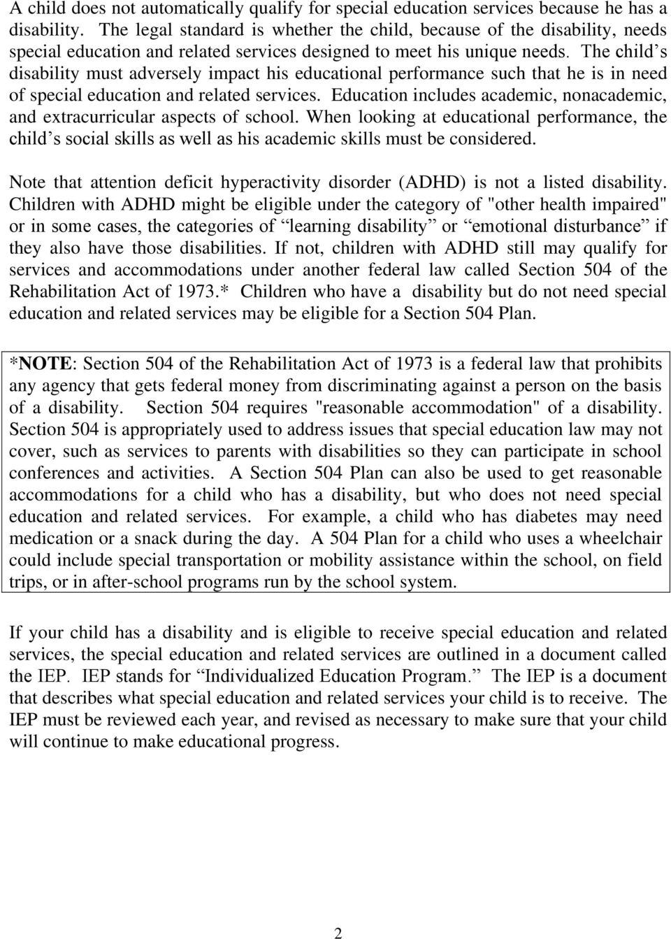 The child s disability must adversely impact his educational performance such that he is in need of special education and related services.