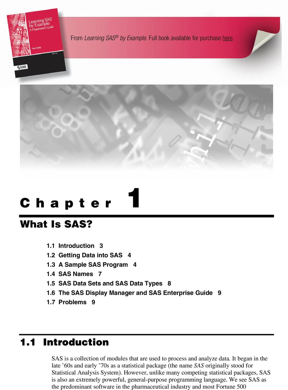 1 Introduction SAS is a collection of modules that are used to process and analyze data.