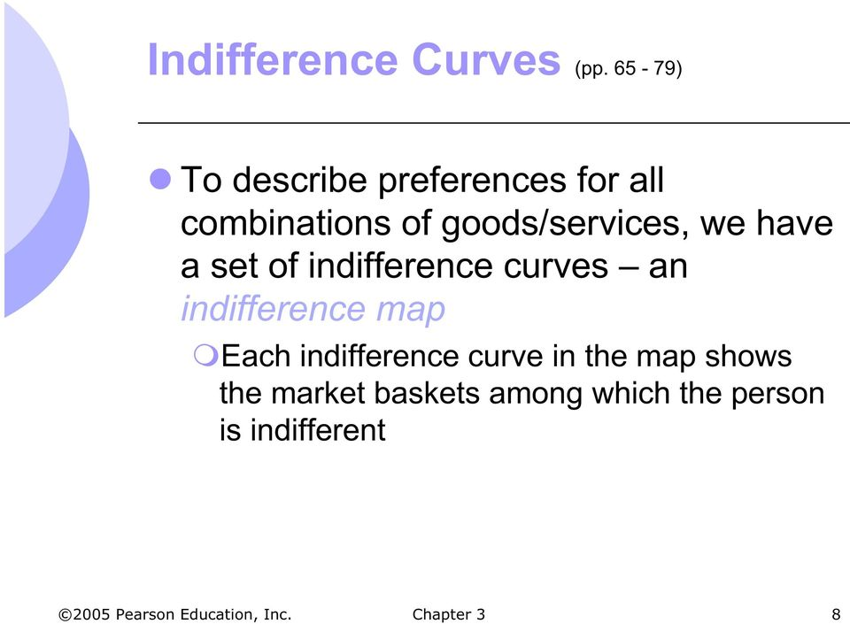 goods/services, we have a set of indifference curves an