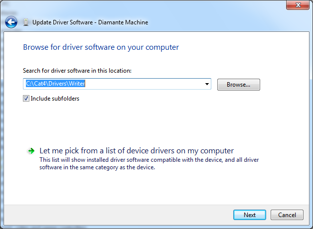 4) In the next screen type C:\Cat4\Drivers\Writer (or copy and paste this text) in the Search for driver software in this location