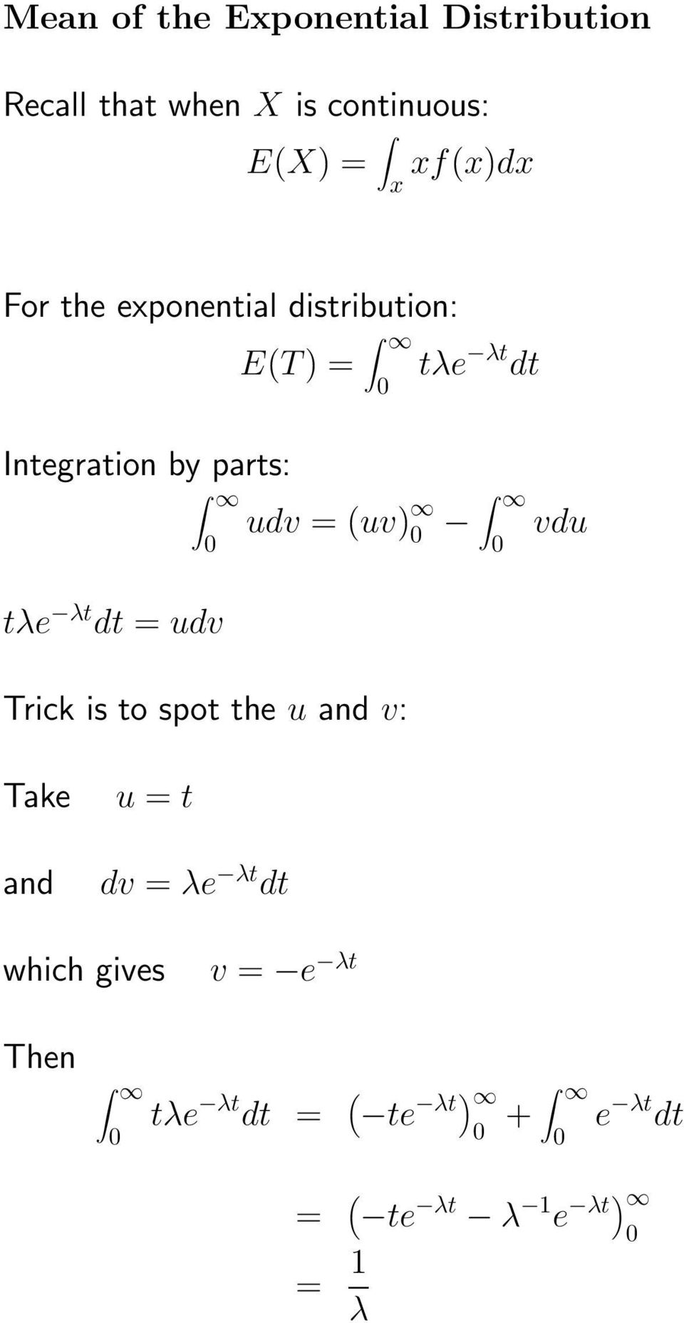 udv = (uv) tλe λt dt = udv Trick is to spot the u and v: vdu Take and u = t dv = λe