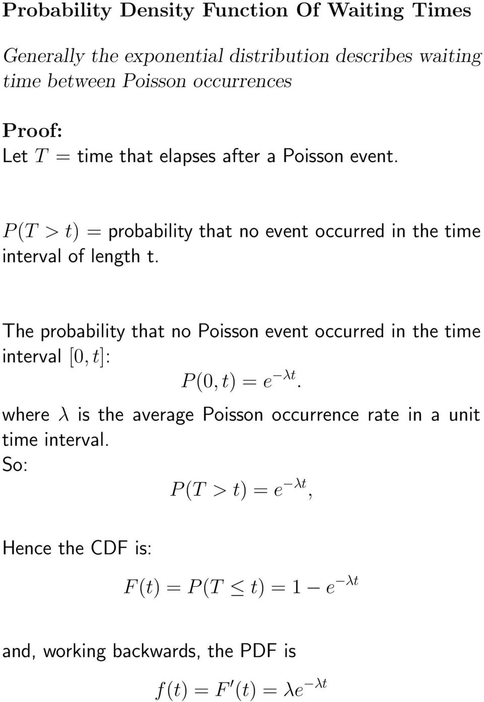 The probability that no Poisson event occurred in the time interval [, t]: P(, t) = e λt.