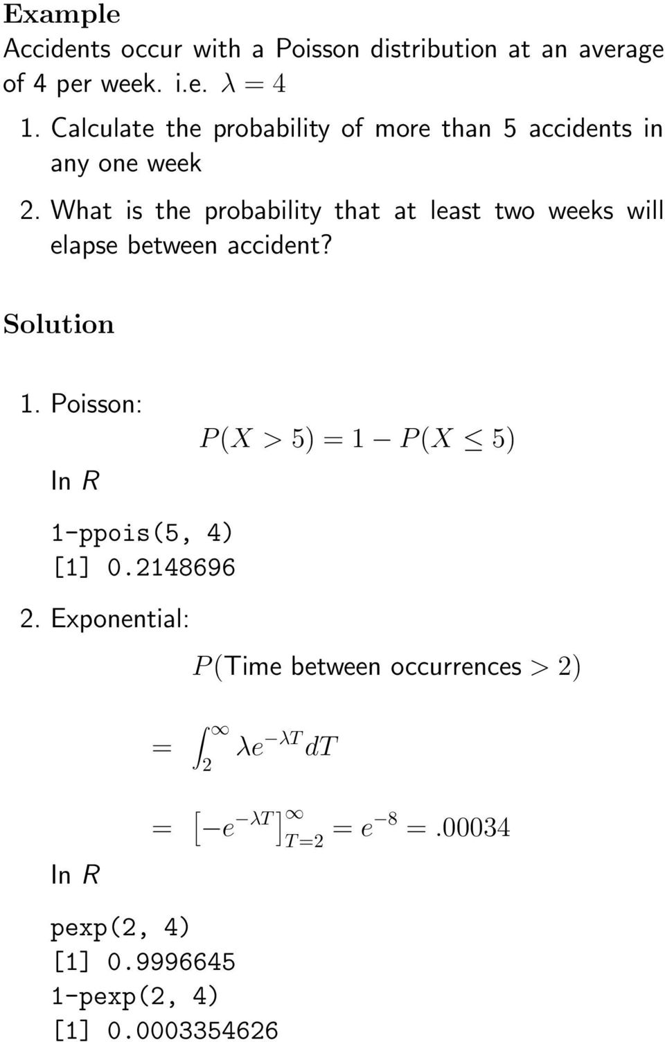 What is the probability that at least two weeks will elapse between accident? Solution 1.