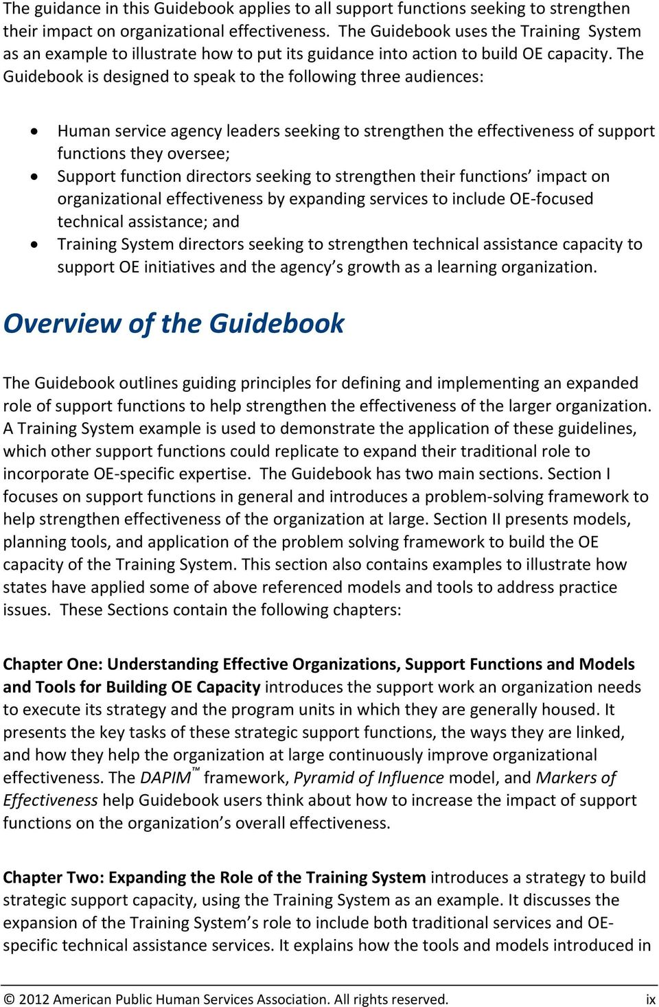 The Guidebook is designed to speak to the following three audiences: Human service agency leaders seeking to strengthen the effectiveness of support functions they oversee; Support function directors