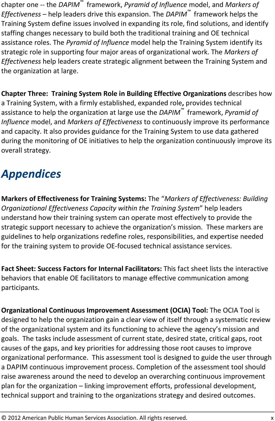 technical assistance roles. The Pyramid of Influence model help the Training System identify its strategic role in supporting four major areas of organizational work.