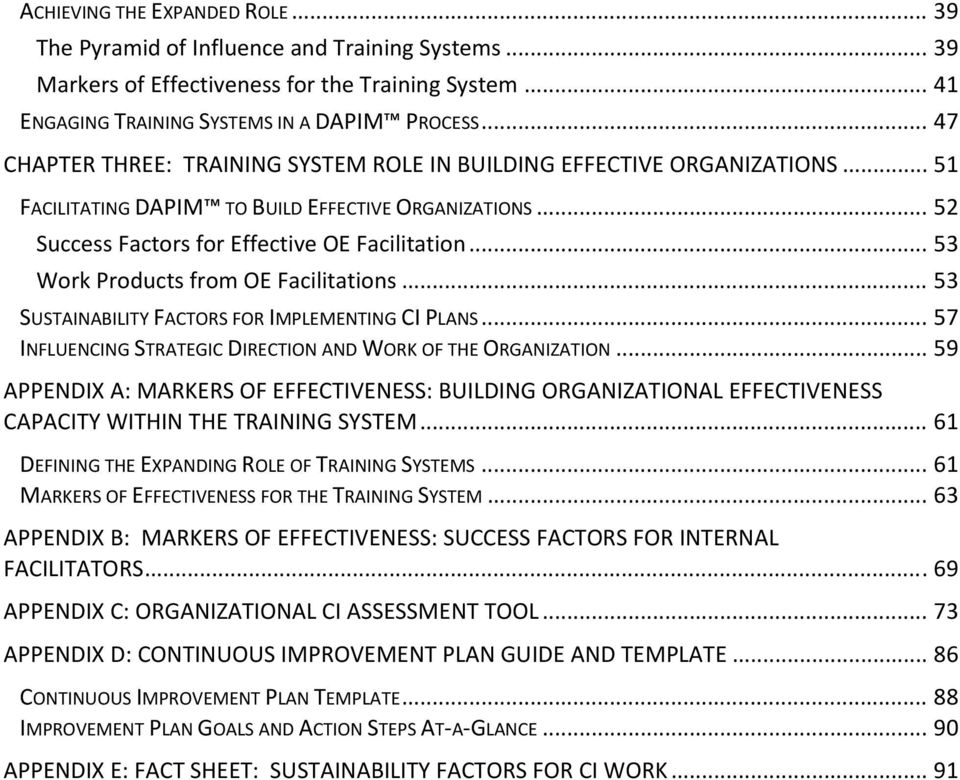 .. 53 Work Products from OE Facilitations... 53 SUSTAINABILITY FACTORS FOR IMPLEMENTING CI PLANS... 57 INFLUENCING STRATEGIC DIRECTION AND WORK OF THE ORGANIZATION.
