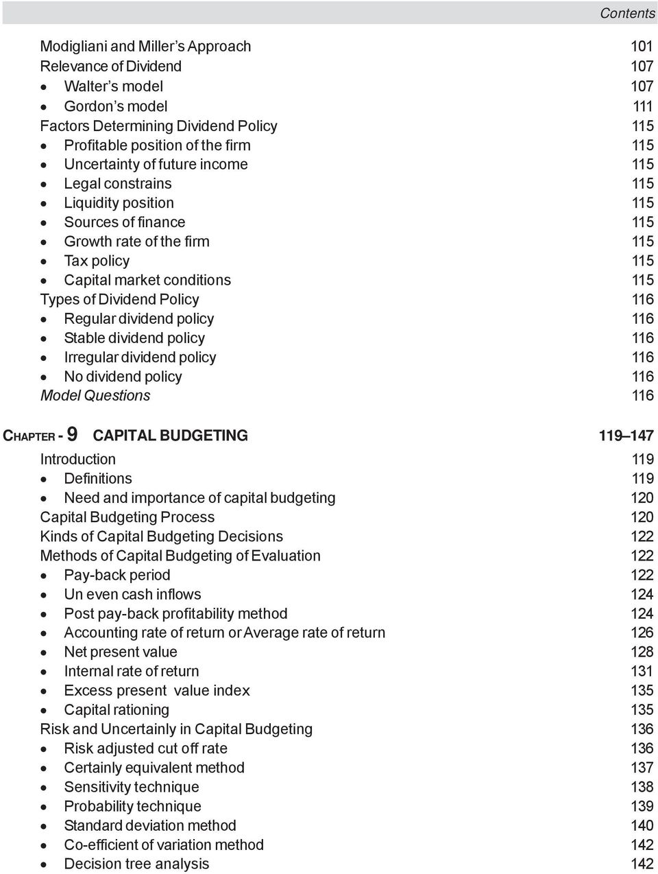 types and sources of risk in capital budgeting decision Risk considerations political risk, monetary risk, access to cash flows, economic stability, and inflation should all be considered in the evaluation process since all are hidden costs in the capital budgeting process.
