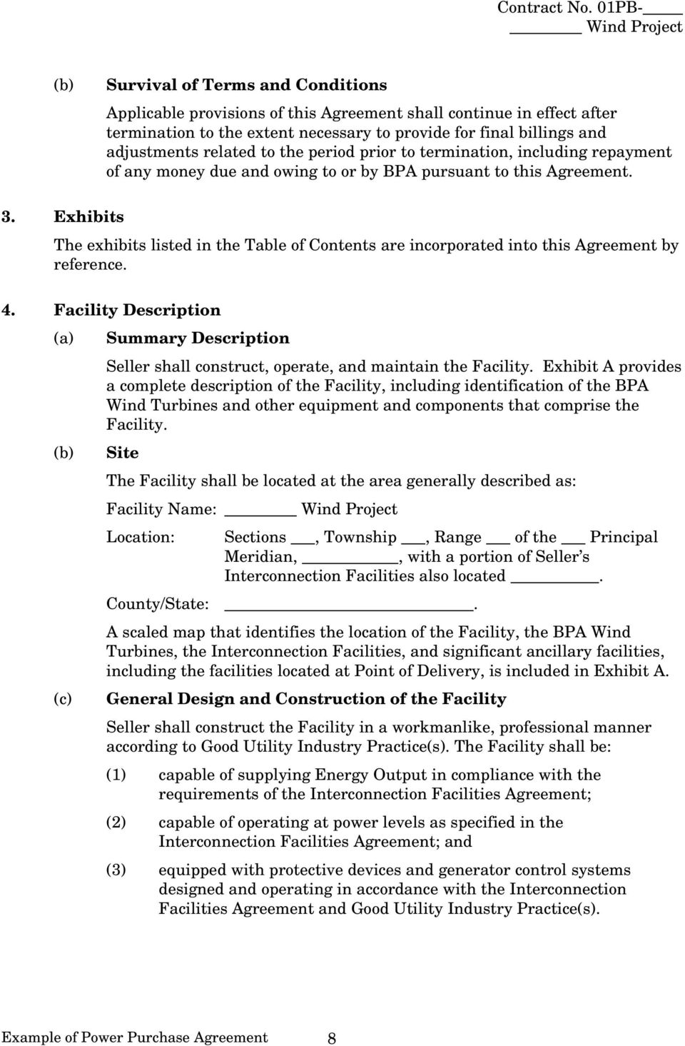 Exhibits The exhibits listed in the Table of Contents are incorporated into this Agreement by reference. 4.
