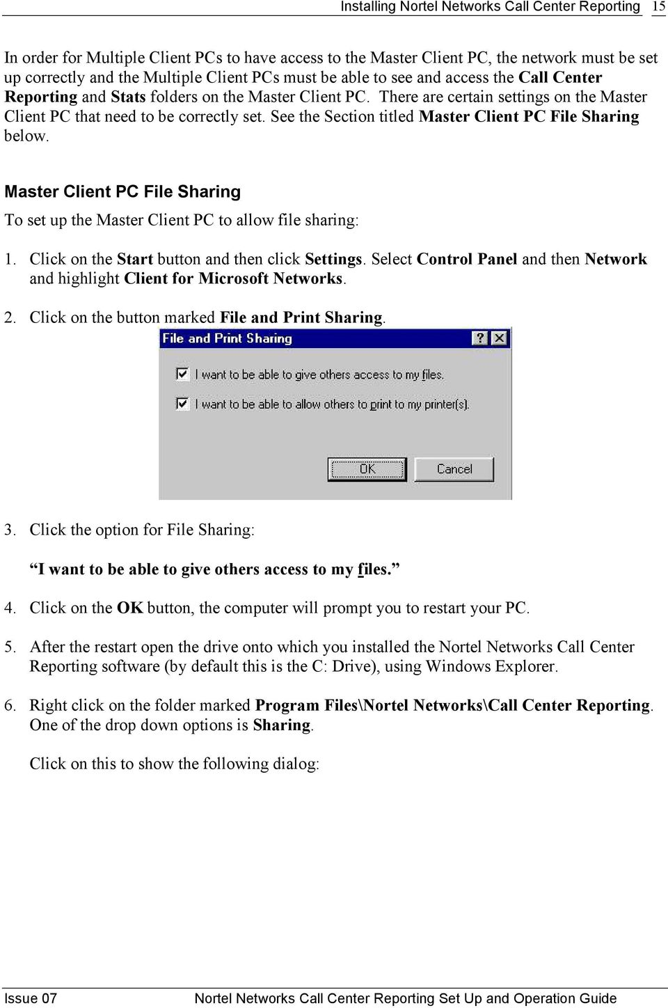 See the Section titled Master Client PC File Sharing below. Master Client PC File Sharing To set up the Master Client PC to allow file sharing: 1. Click on the Start button and then click Settings.