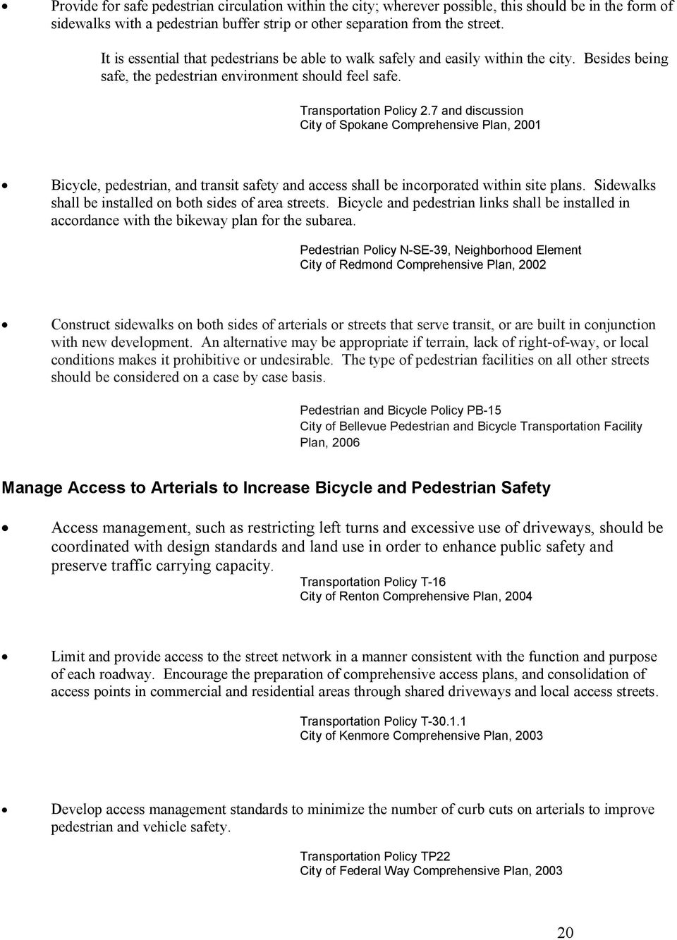 7 and discussion City of Spokane Comprehensive Plan, 2001 Bicycle, pedestrian, and transit safety and access shall be incorporated within site plans.