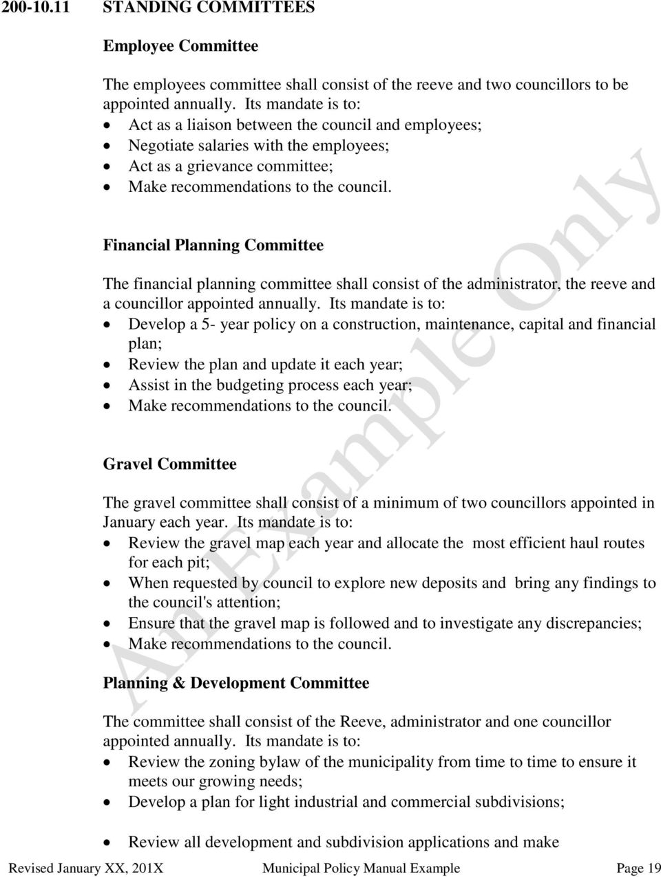 Financial Planning Committee The financial planning committee shall consist of the administrator, the reeve and a councillor appointed annually.