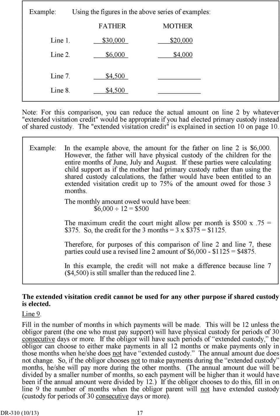 "The ""extended visitation credit"" is explained in section 10 on page 10. Example: In the example above, the amount for the father on line 2 is $6,000."