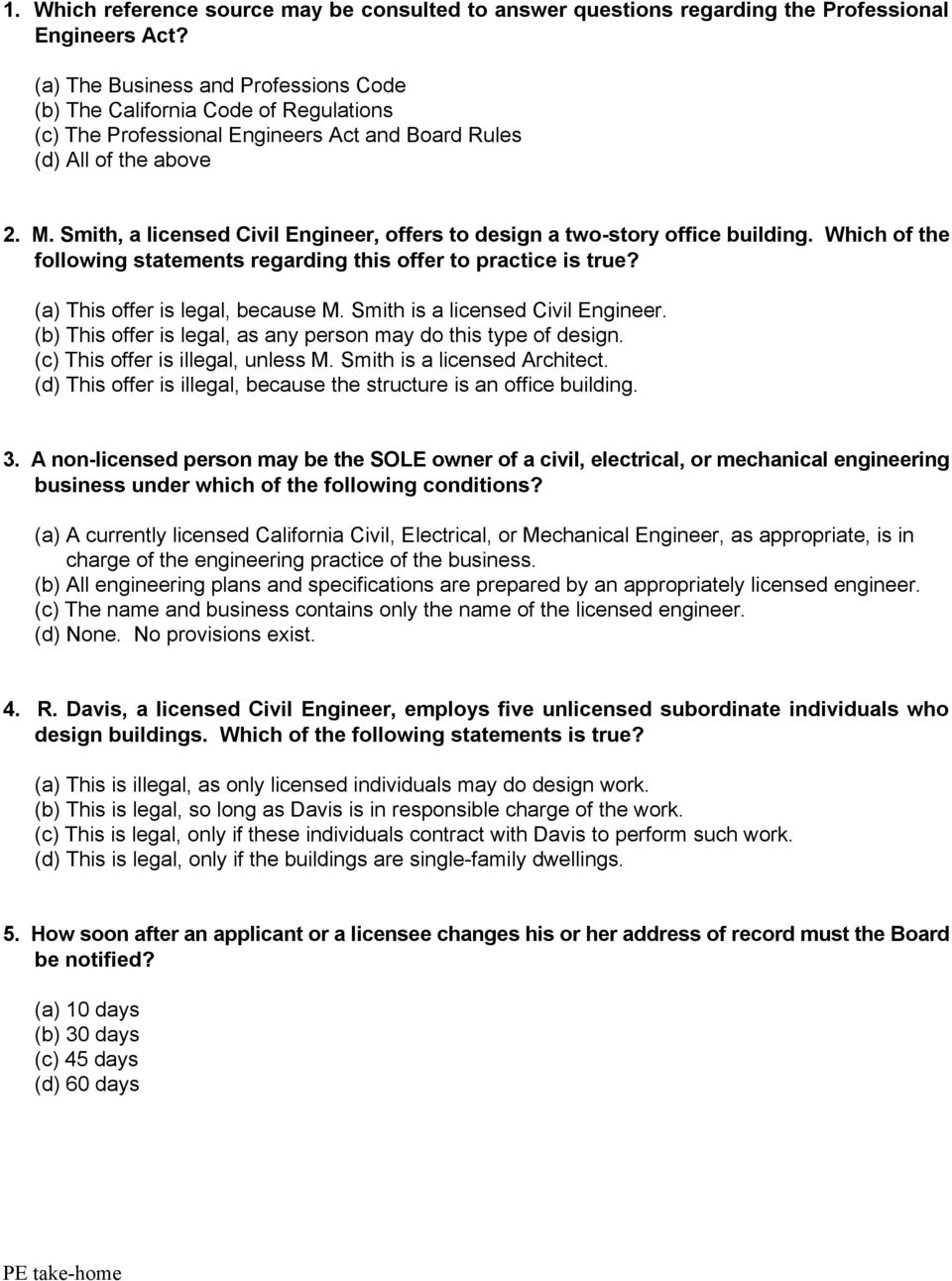 Smith, a licensed ivil Engineer, offers to design a two-story office building. Which of the following statements regarding this offer to practice is true? (a) This offer is legal, because M.