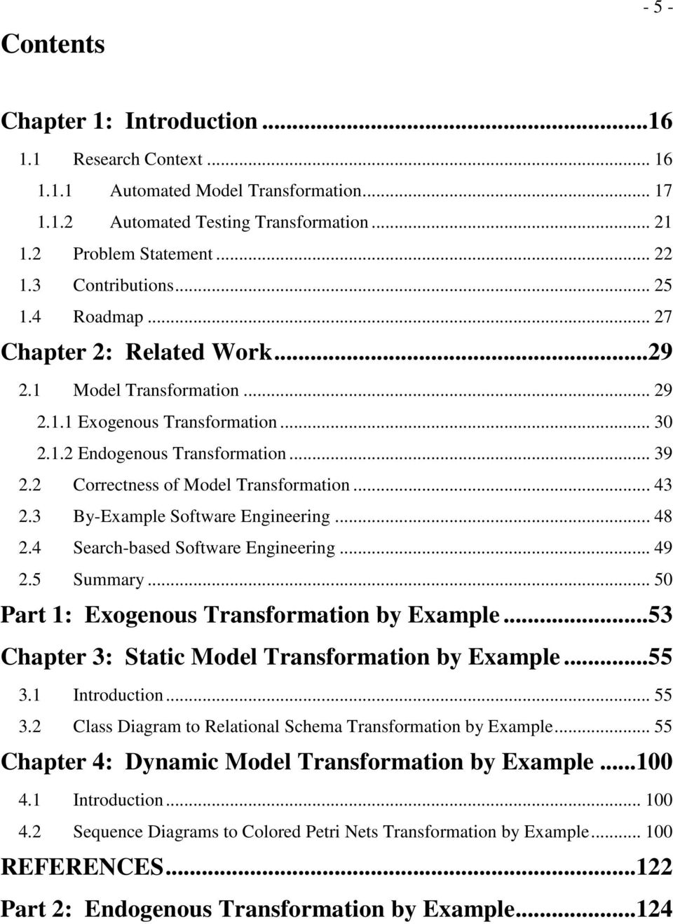 2 Correctness of Model Transformation... 43 2.3 By-Example Software Engineering... 48 2.4 Search-based Software Engineering... 49 2.5 Summary... 50 Part 1: Exogenous Transformation by Example.