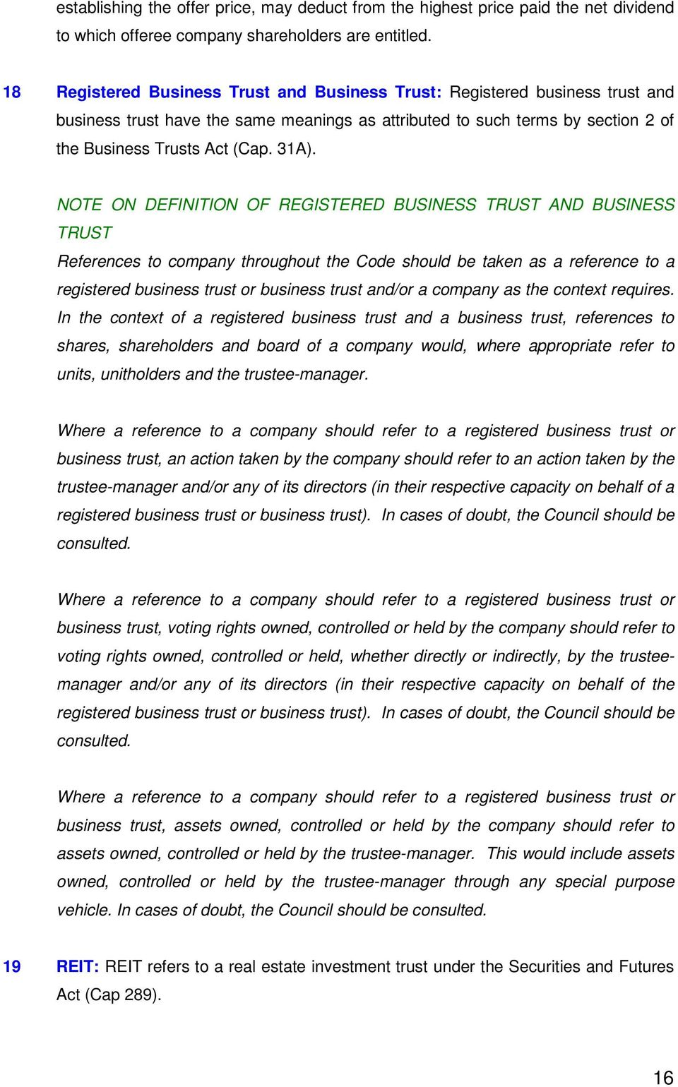 NOTE ON DEFINITION OF REGISTERED BUSINESS TRUST AND BUSINESS TRUST References to company throughout the Code should be taken as a reference to a registered business trust or business trust and/or a