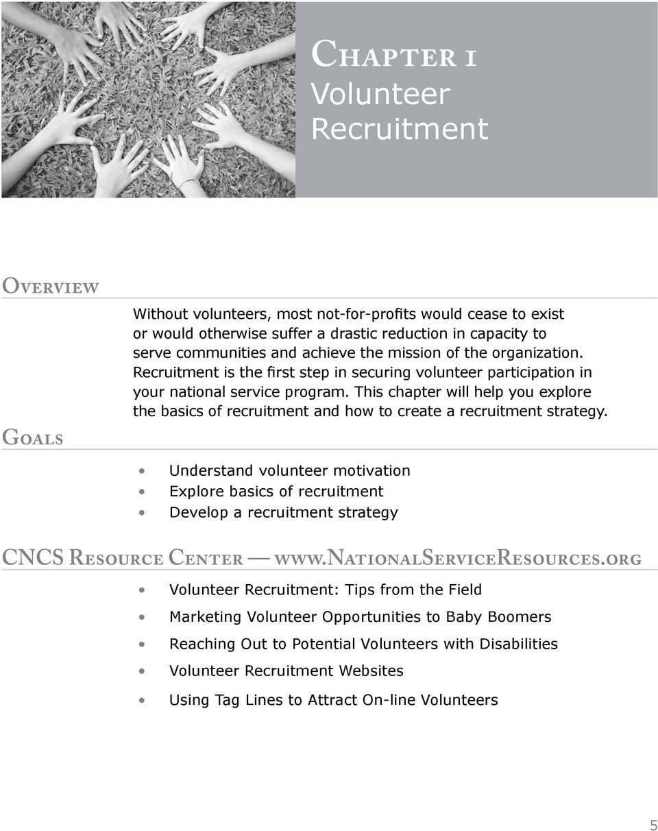 This chapter will help you explore the basics of recruitment and how to create a recruitment strategy.
