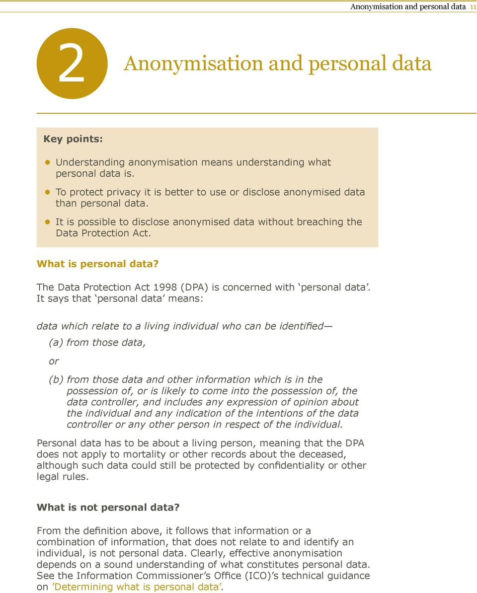 The Data Protection Act 1998 (DPA) is concerned with personal data.