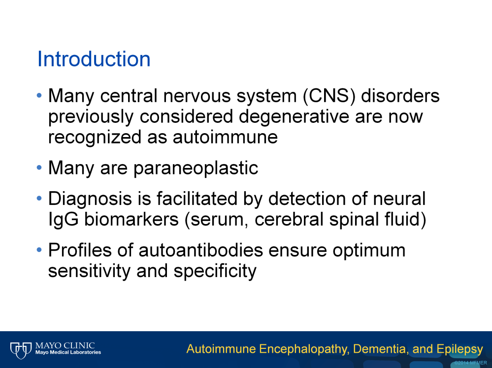 It is now recognized that many central nervous system disorders previously considered neurodegenerative or of unknown cause have an autoimmune cause.
