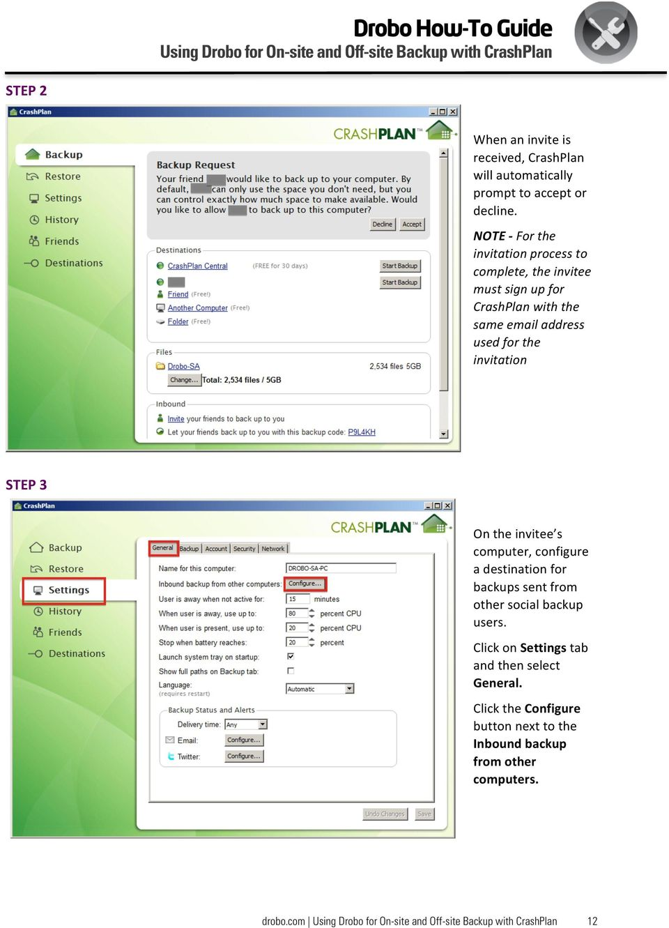 for the invitation STEP 3 On the invitee s computer, configure a destination for backups sent from other social backup