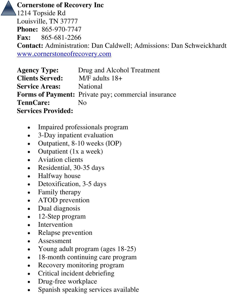 com Drug and Alcohol Treatment M/F adults 18+ Service Areas: National Forms of Payment: Private pay; commercial insurance TennCare: No Impaired professionals program 3-Day inpatient evaluation