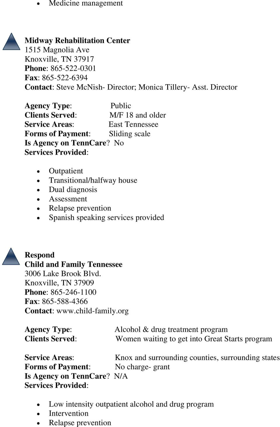 No Outpatient Transitional/halfway house Assessment Spanish speaking services provided Respond Child and Family Tennessee 3006 Lake Brook Blvd.