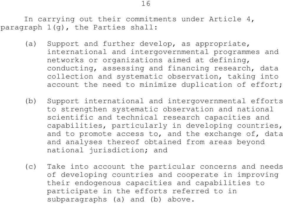 Support international and intergovernmental efforts to strengthen systematic observation and national scientific and technical research capacities and capabilities, particularly in developing