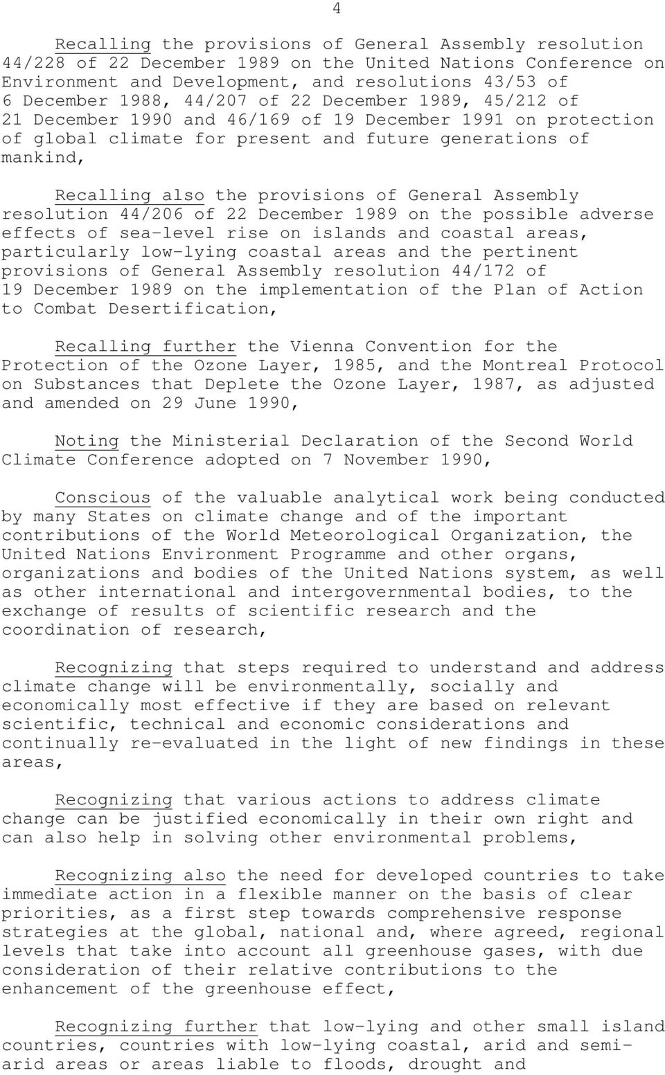 Assembly resolution 44/206 of 22 December 1989 on the possible adverse effects of sea-level rise on islands and coastal areas, particularly low-lying coastal areas and the pertinent provisions of