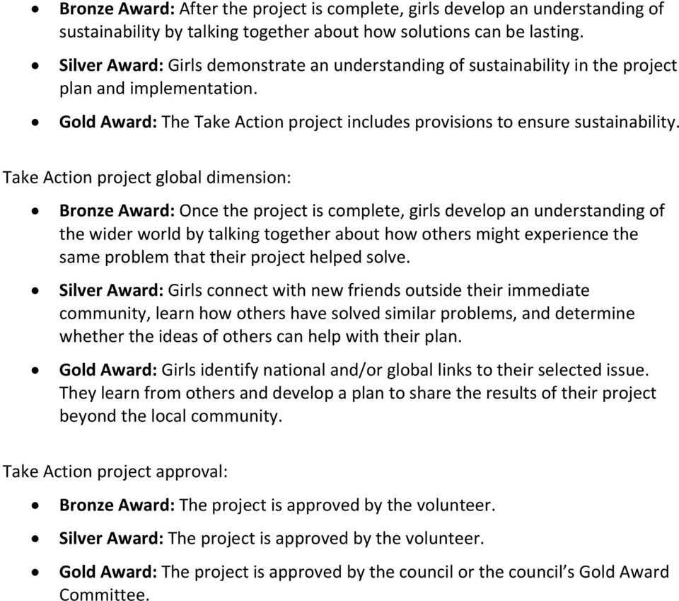 Take Action project global dimension: Bronze Award: Once the project is complete, girls develop an understanding of the wider world by talking together about how others might experience the same