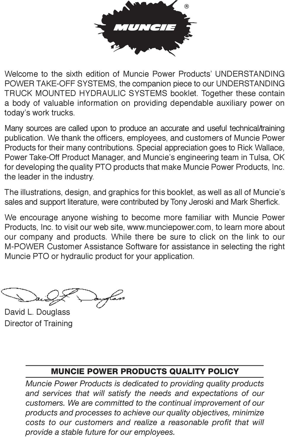 Many sources are called upon to produce an accurate and useful technical/training publication. We thank the officers, employees, and customers of Muncie Power Products for their many contributions.