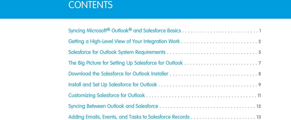 ......................... 7 Download the Salesforce for Outlook Installer............................... 8 Install and Set Up Salesforce for Outlook.