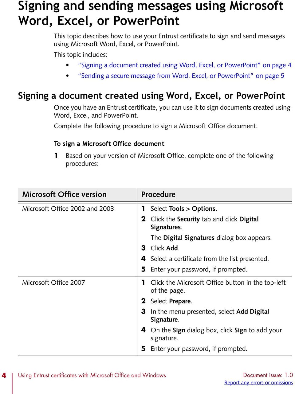 Excel, or PowerPoint Once you have an Entrust certificate, you can use it to sign documents created using Word, Excel, and PowerPoint.