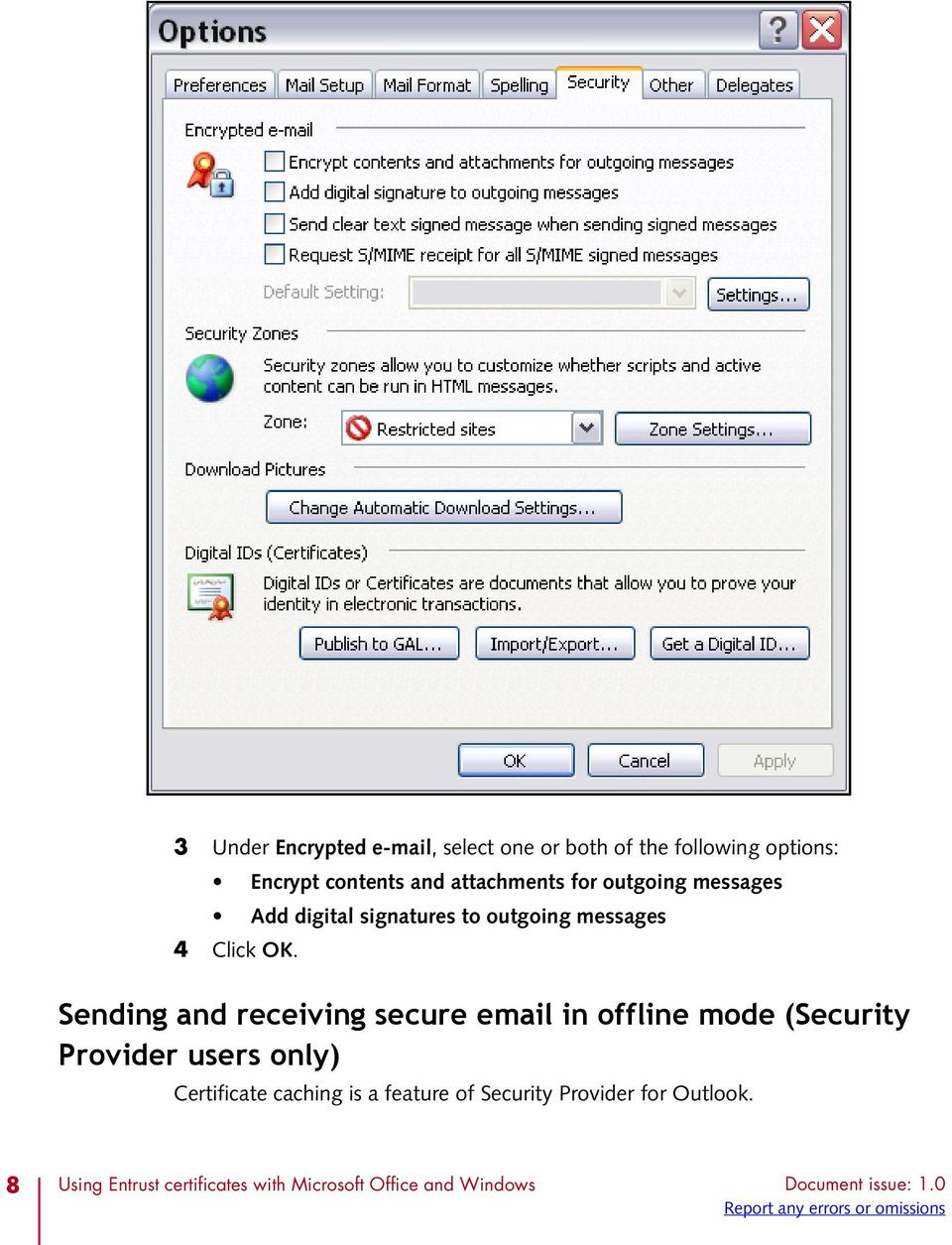Sending and receiving secure email in offline mode (Security Provider users only) Certificate caching