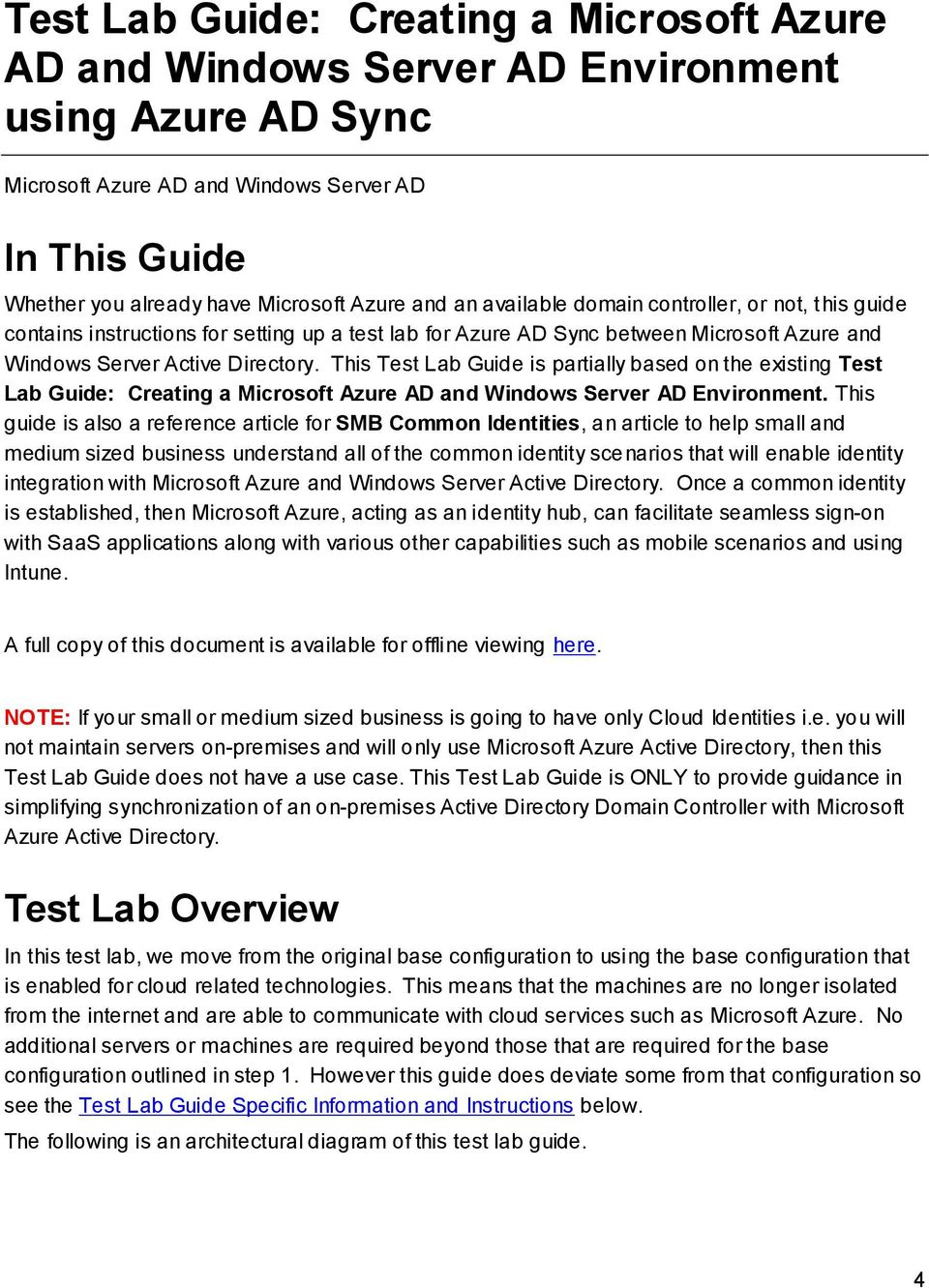 This Test Lab Guide is partially based on the existing Test Lab Guide: Creating a Microsoft Azure AD and Windows Server AD Environment.