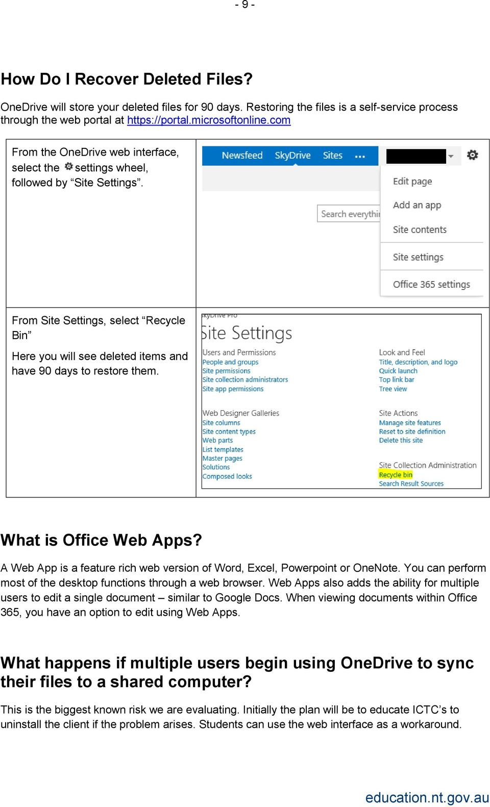 What is Office Web Apps? A Web App is a feature rich web version of Word, Excel, Powerpoint or OneNote. You can perform most of the desktop functions through a web browser.