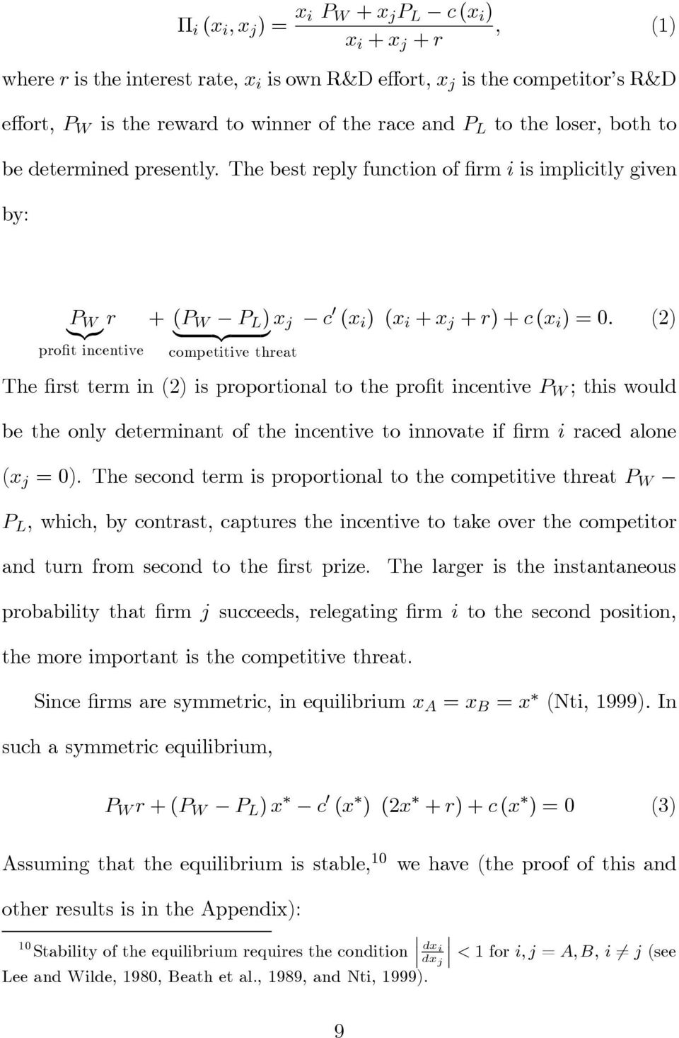 (2) pofit incentive competitive theat Thefisttemin(2)ispopotionaltothepofitincentiveP W ;thiswould be the only deteminant of the incentive to innovate if fim i aced alone (x j =0).