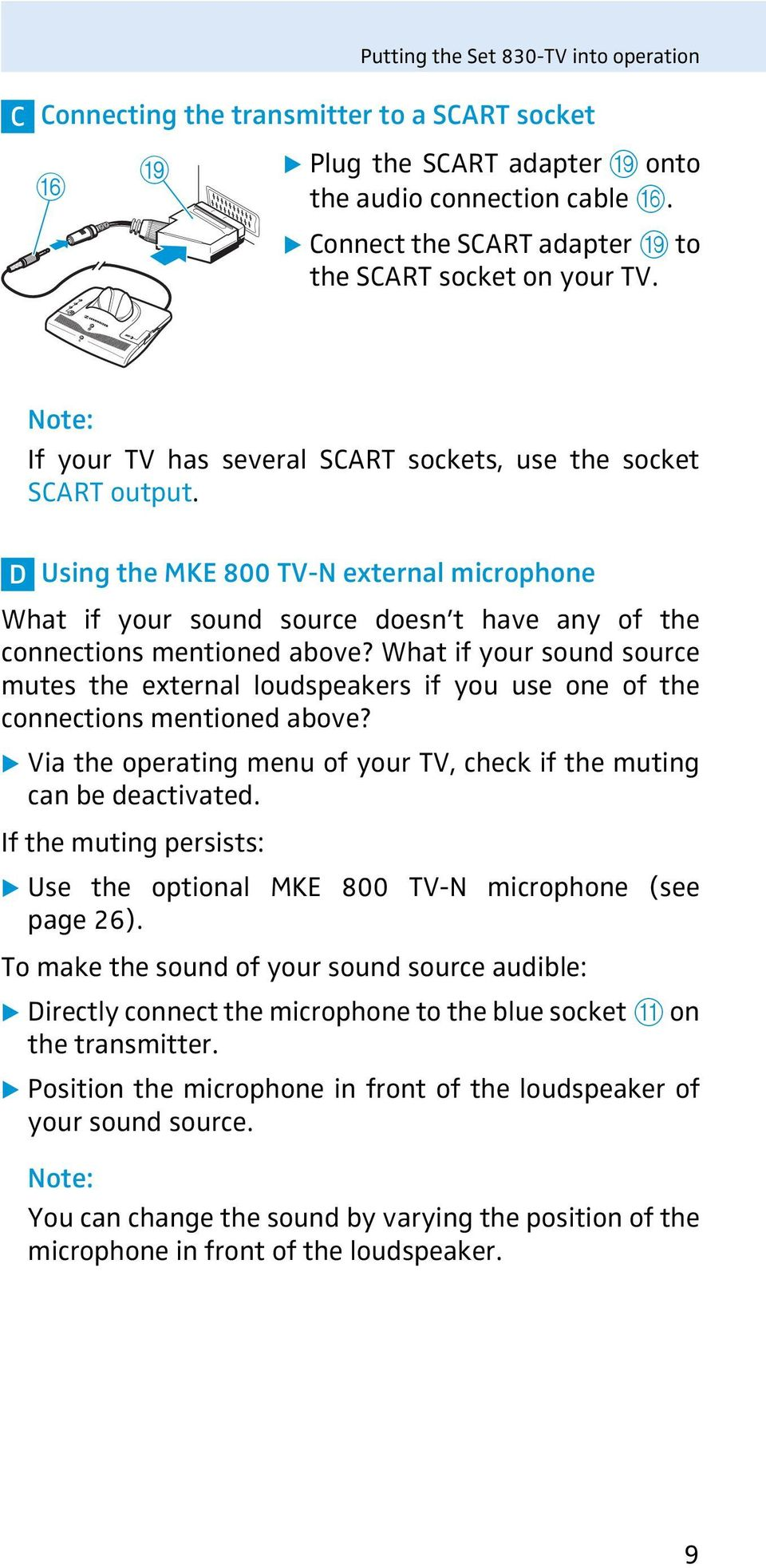 D Using the MKE 800 TV-N external microphone What if your sound source doesn t have any of the connections mentioned above?