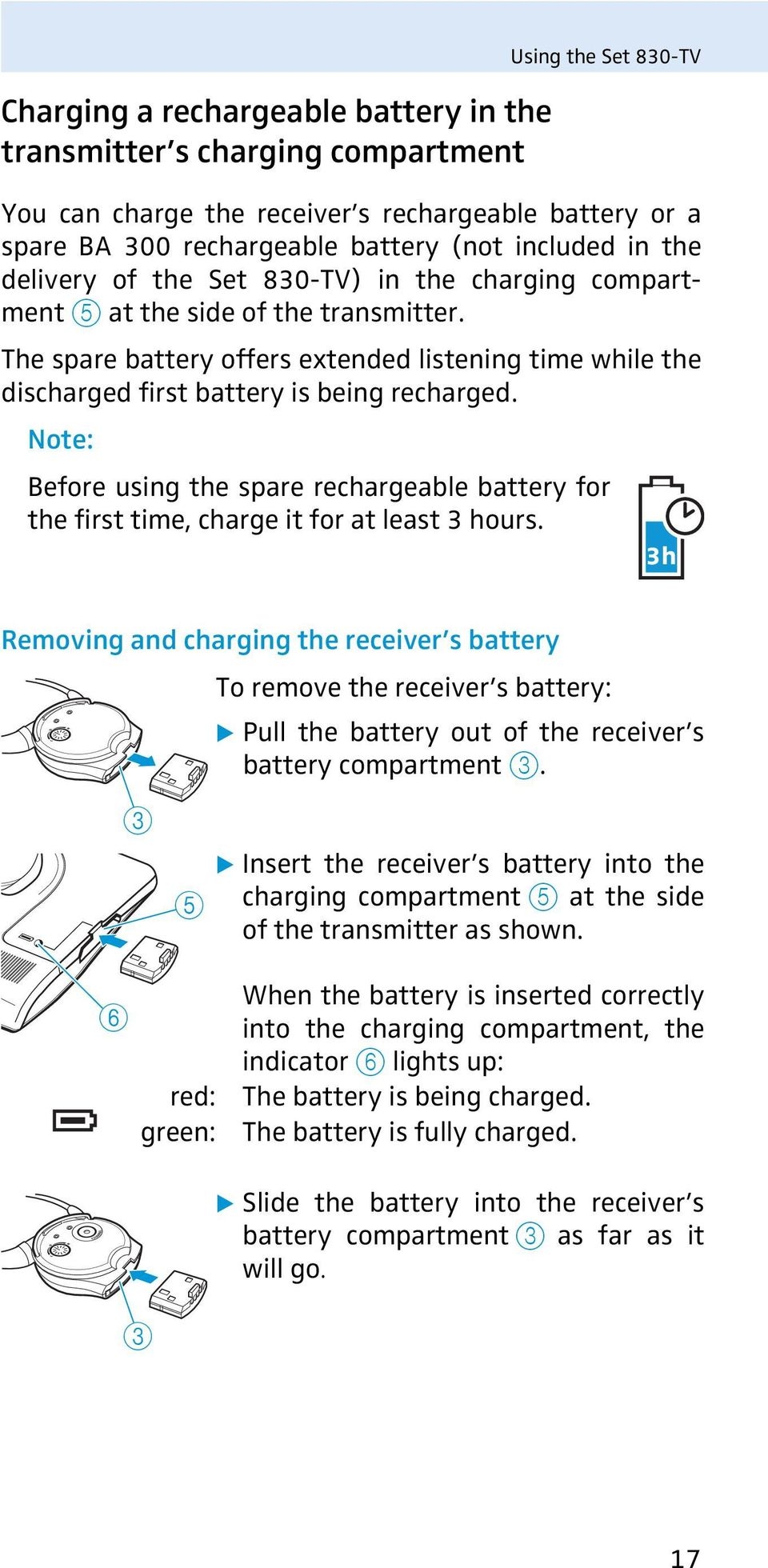 Note: Before using the spare rechargeable battery for the first time, charge it for at least 3 hours.