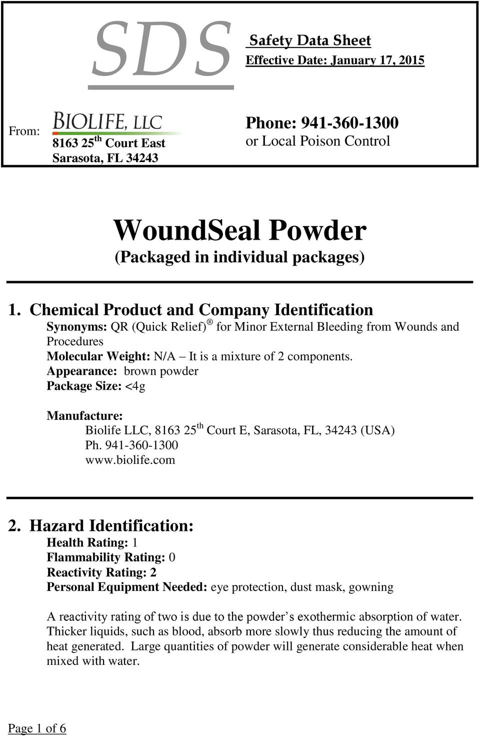 Appearance: brown powder Package Size: <4g Manufacture: Biolife LLC, 8163 25 th Court E, Sarasota, FL, 34243 (USA) Ph. 941-360-1300 www.biolife.com 2.
