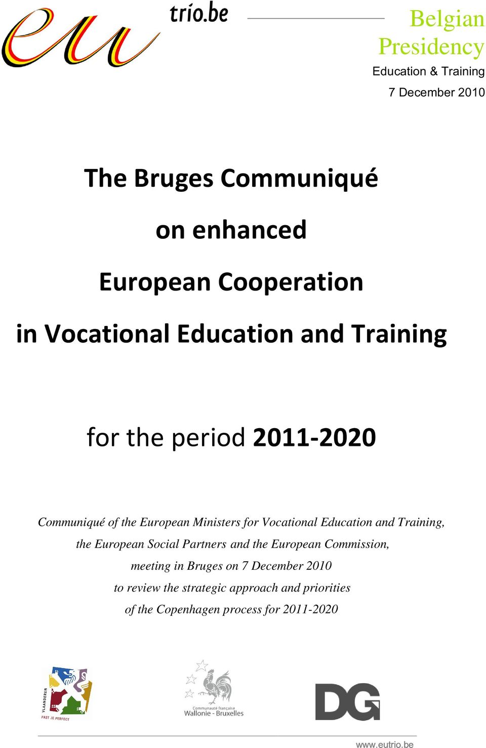 Vocational Education and Training, the European Social Partners and the European Commission, meeting in Bruges
