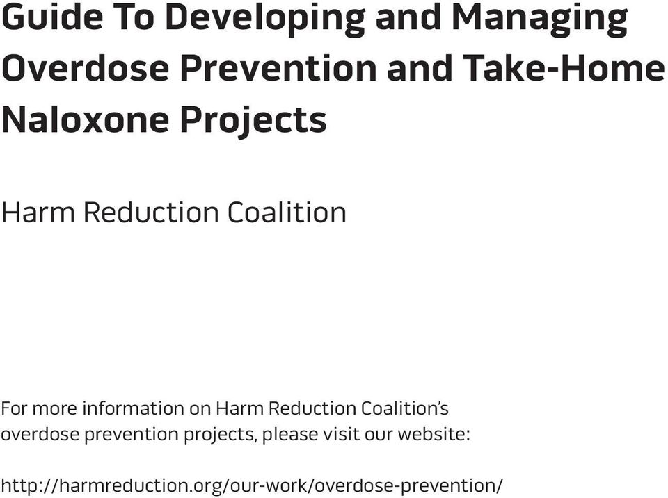 Harm Reduction Coalition s overdose prevention projects, please
