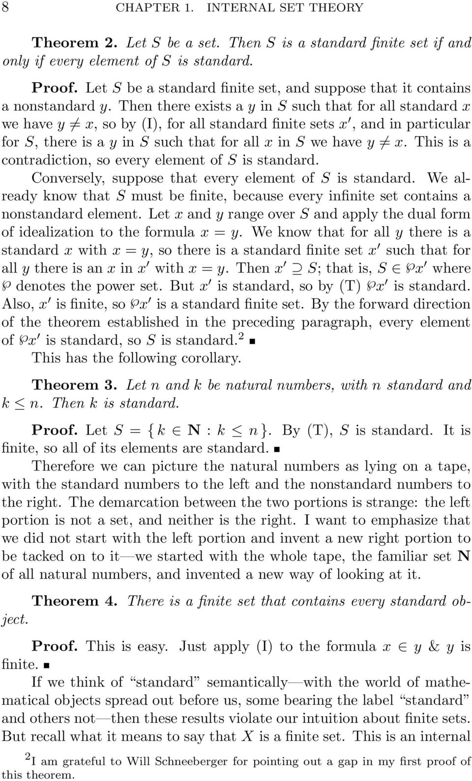 Then there exists a y in S such that for all standard x we have y x, so by (I), for all standard finite sets x, and in particular for S, there is a y in S such that for all x in S we have y x.