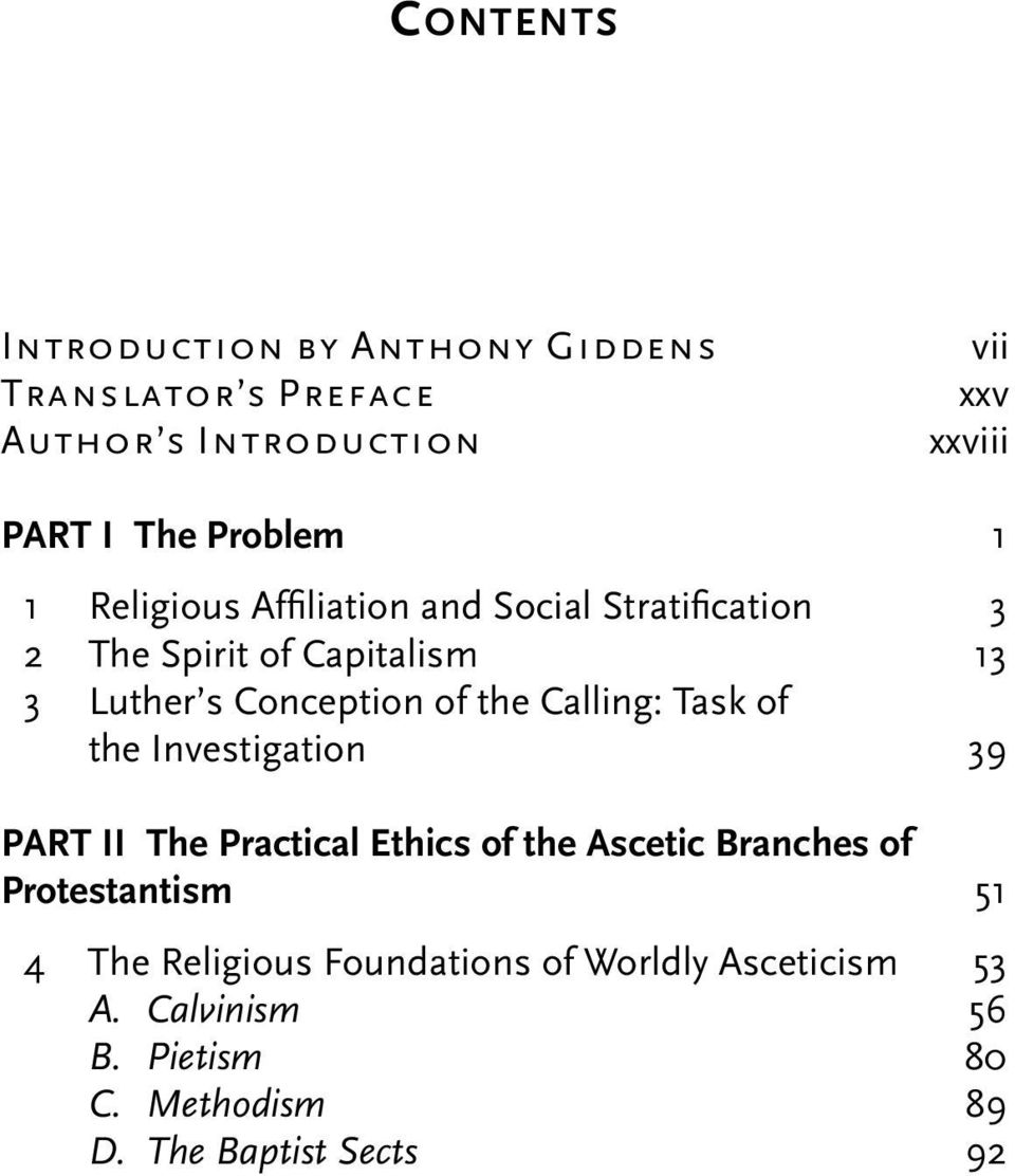 of the Calling: Task of the Investigation 39 PART II The Practical Ethics of the Ascetic Branches of Protestantism