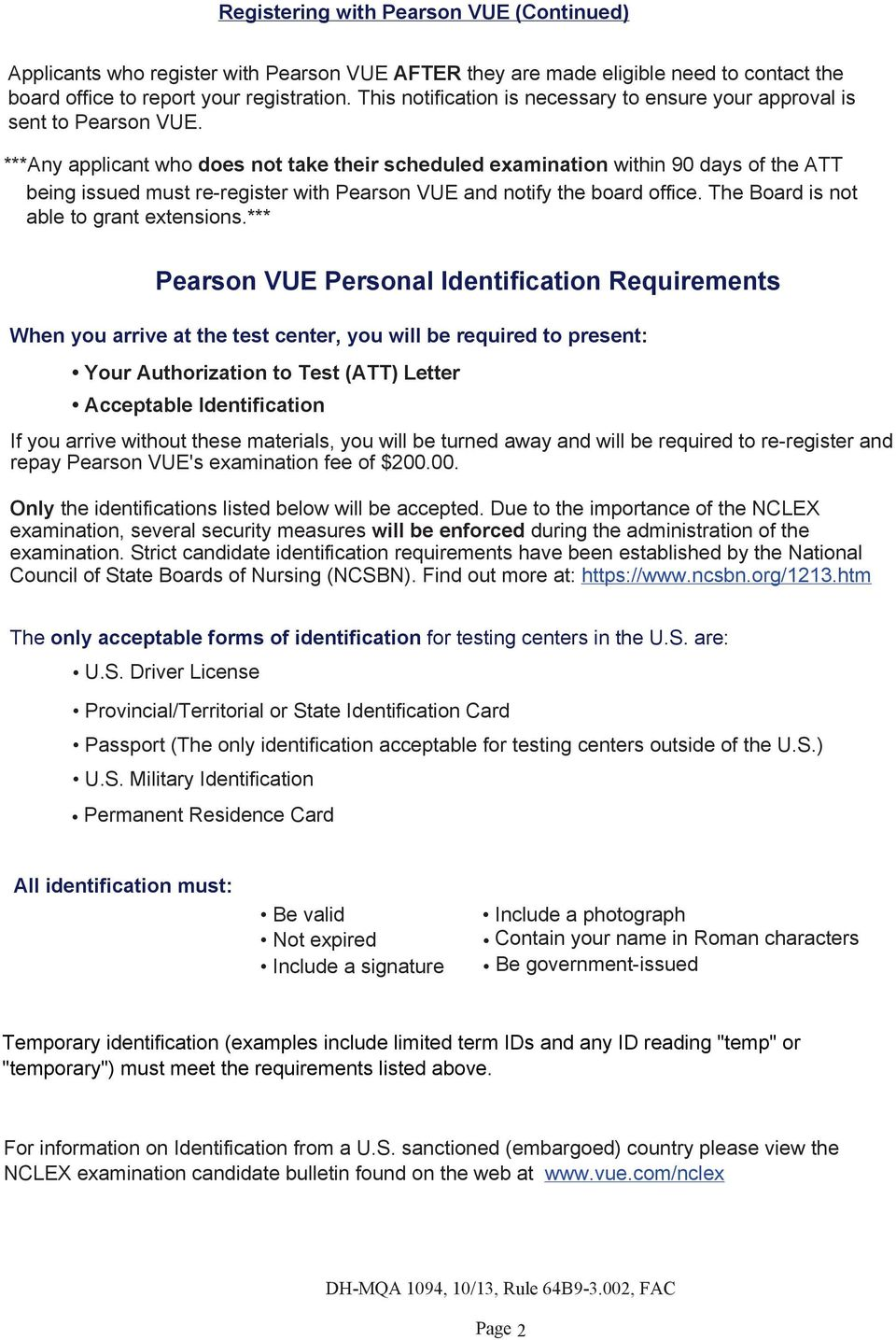 ***Any applicant who does not take their scheduled examination within 90 days of the ATT being issued must re-register with Pearson VUE and notify the board office.