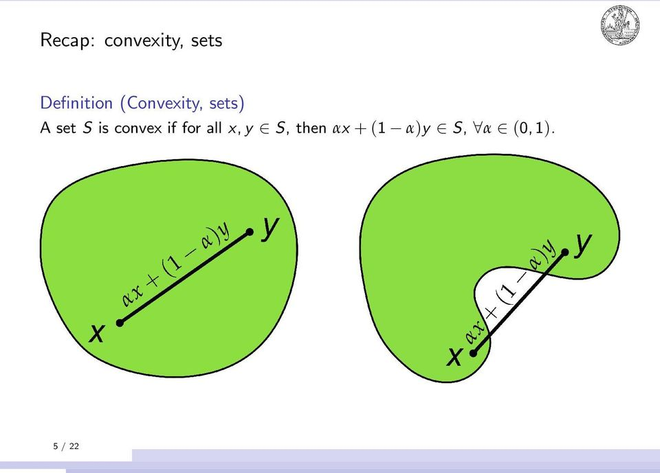 set S is convex if for all x, y