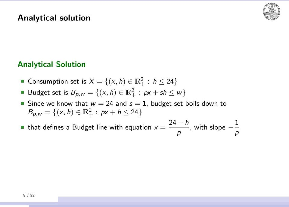 w = 24 and s = 1, budget set boils down to B p,w = {(x, h) R 2 + : px + h