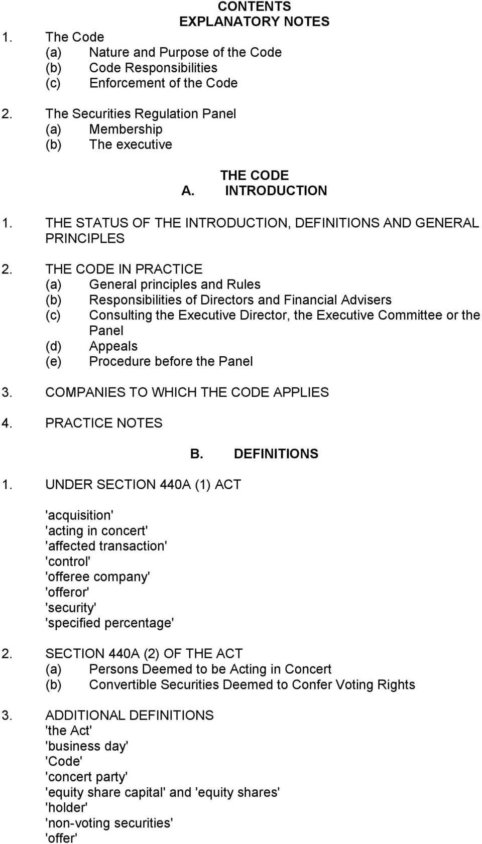THE CODE IN PRACTICE (a) General principles and Rules (b) Responsibilities of Directors and Financial Advisers (c) Consulting the Executive Director, the Executive Committee or the Panel (d) Appeals