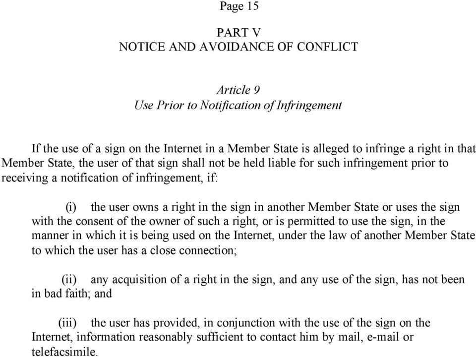 or uses the sign with the consent of the owner of such a right, or is permitted to use the sign, in the manner in which it is being used on the Internet, under the law of another Member State to