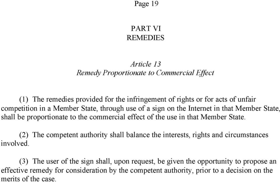use in that Member State. (2) The competent authority shall balance the interests, rights and circumstances involved.